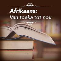 Afrikaans: Van toeka tot nou